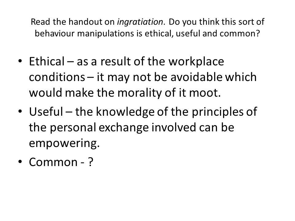 Read the handout on ingratiation