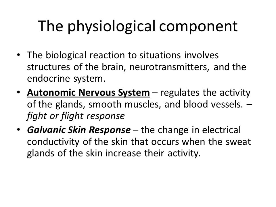The physiological component