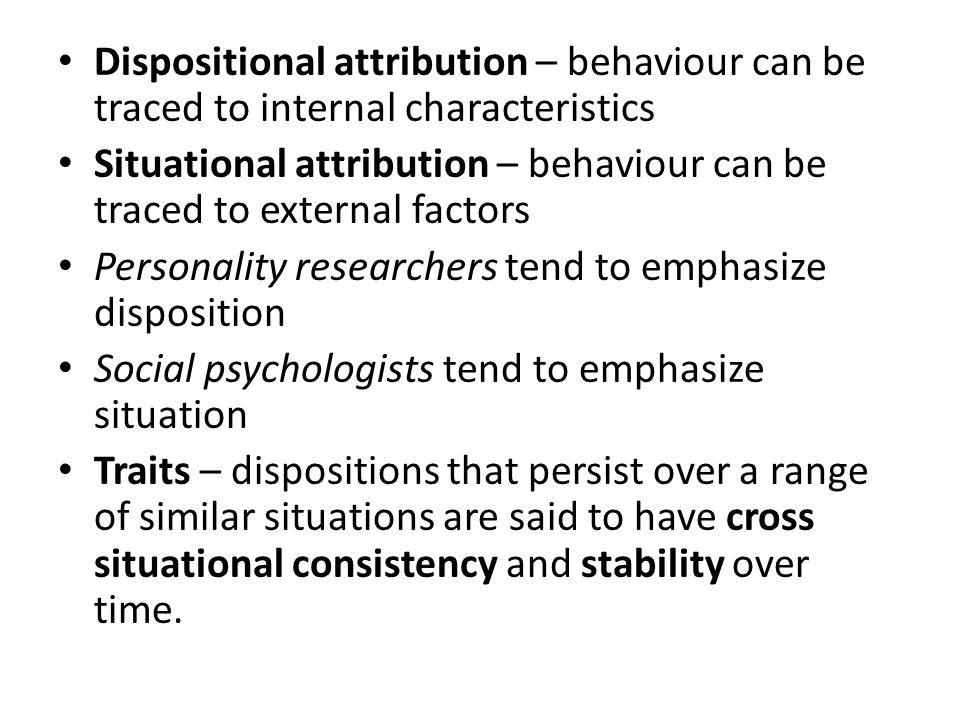 describe the role of personality in affecting situational behavior Personality can affect many things in a person's life this includes how a person  will react to a situation one can attribute different personality traits to different.