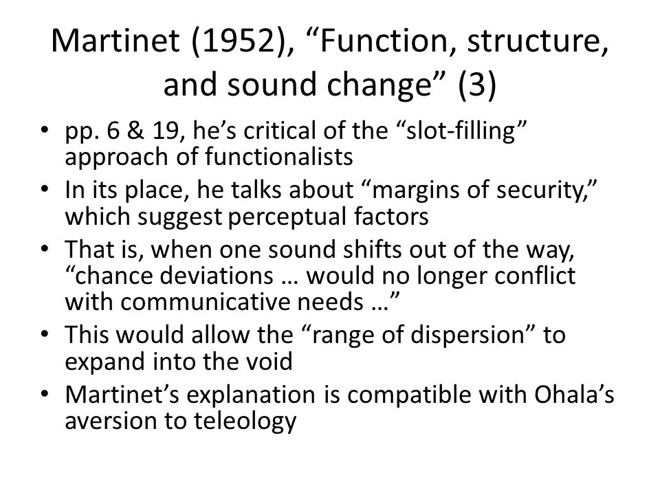 Martinet (1952), Function, structure, and sound change (3)