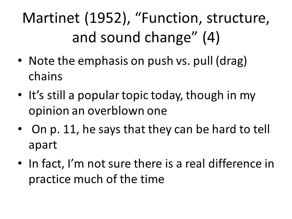 Martinet (1952), Function, structure, and sound change (4)