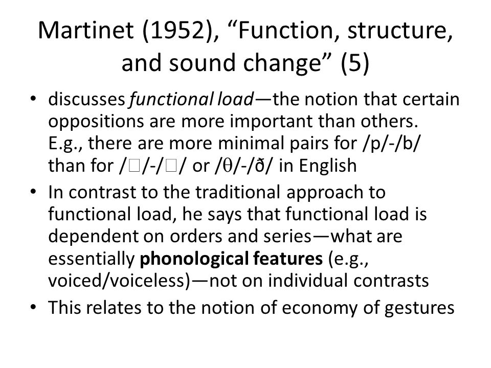 Martinet (1952), Function, structure, and sound change (5)