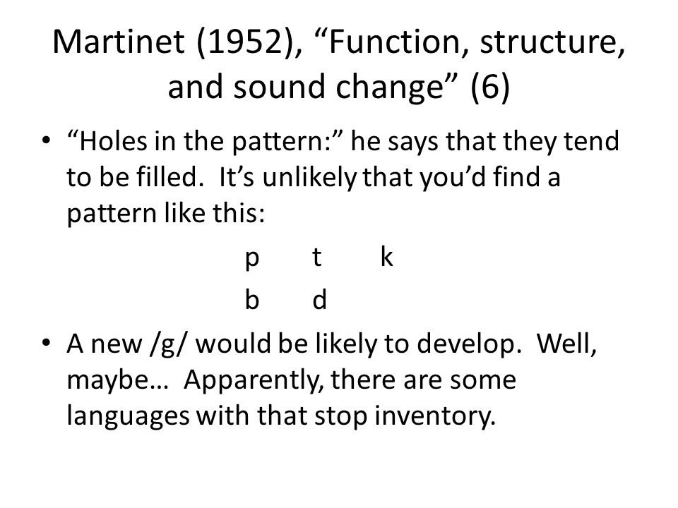 Martinet (1952), Function, structure, and sound change (6)