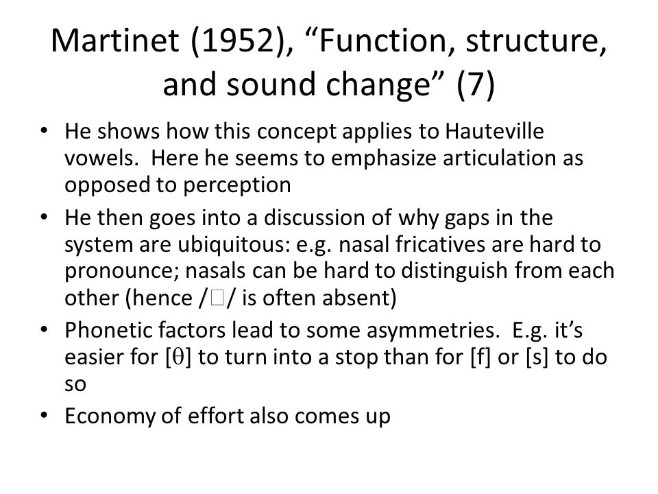 Martinet (1952), Function, structure, and sound change (7)