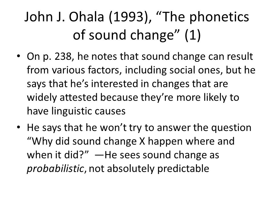 John J. Ohala (1993), The phonetics of sound change (1)