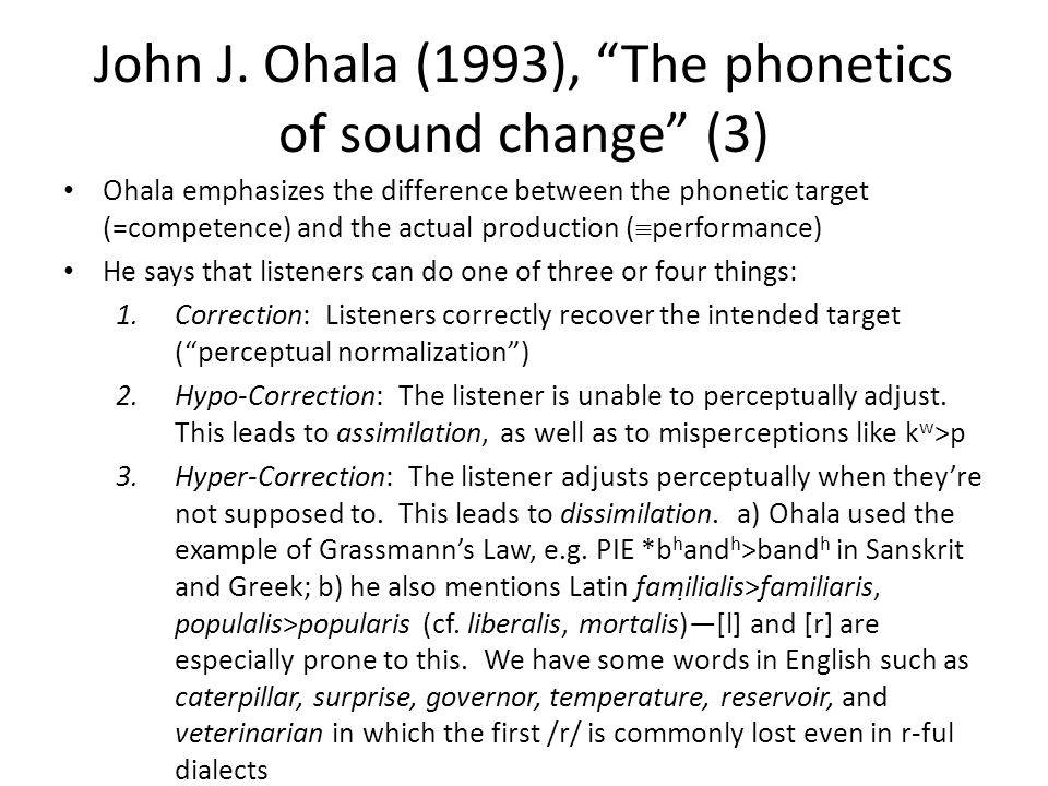 John J. Ohala (1993), The phonetics of sound change (3)