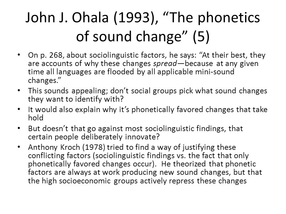 John J. Ohala (1993), The phonetics of sound change (5)