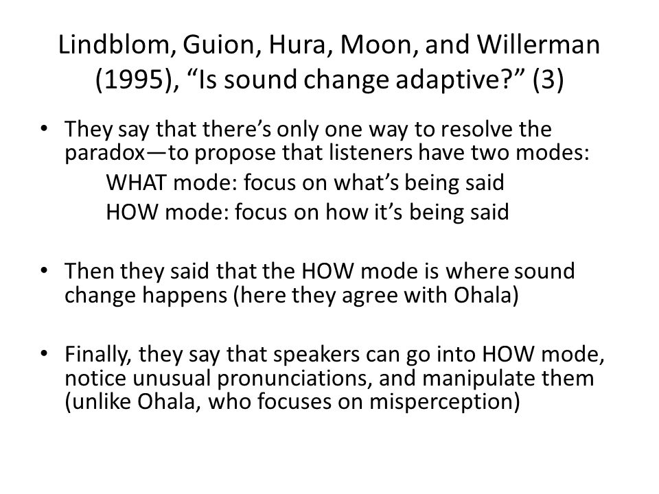 Lindblom, Guion, Hura, Moon, and Willerman (1995), Is sound change adaptive (3)