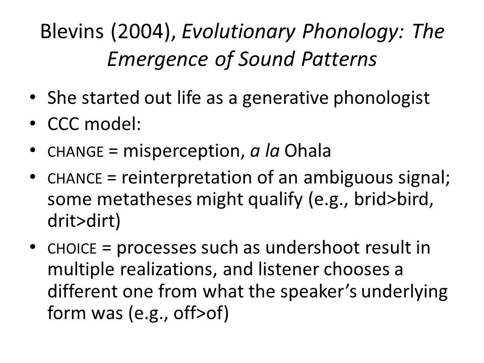 Blevins (2004), Evolutionary Phonology: The Emergence of Sound Patterns