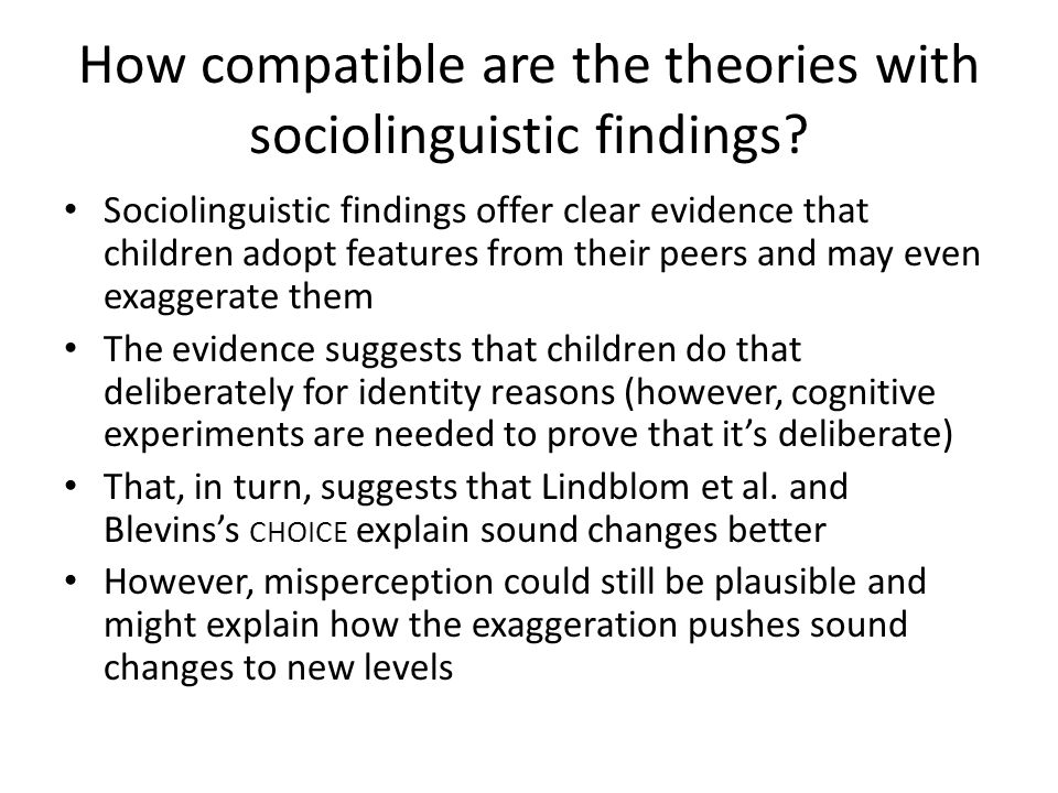How compatible are the theories with sociolinguistic findings