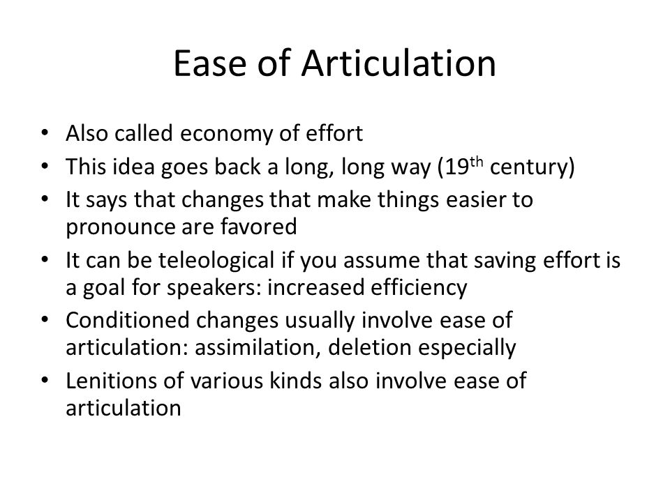 Ease of Articulation Also called economy of effort