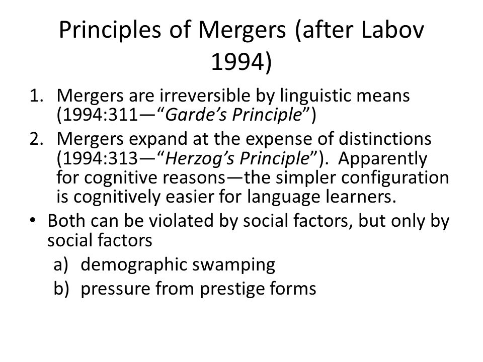 Principles of Mergers (after Labov 1994)