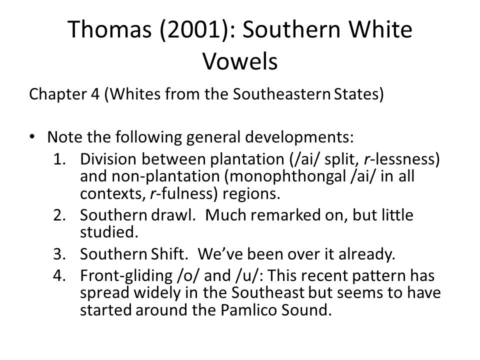 Thomas (2001): Southern White Vowels