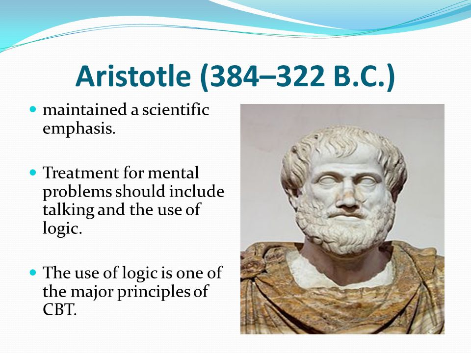 Aristotle (384–322 B.C.) maintained a scientific emphasis.