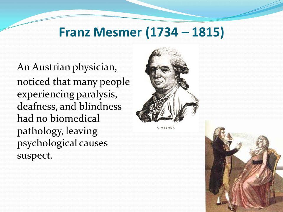 Franz Mesmer (1734 – 1815)