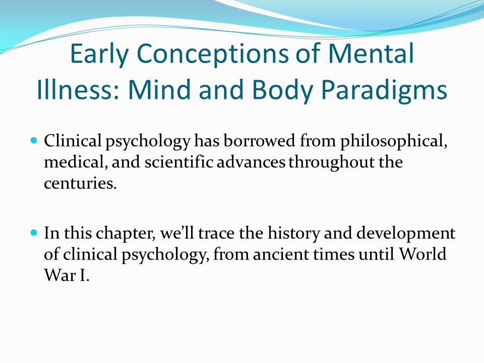 Early Conceptions of Mental Illness: Mind and Body Paradigms