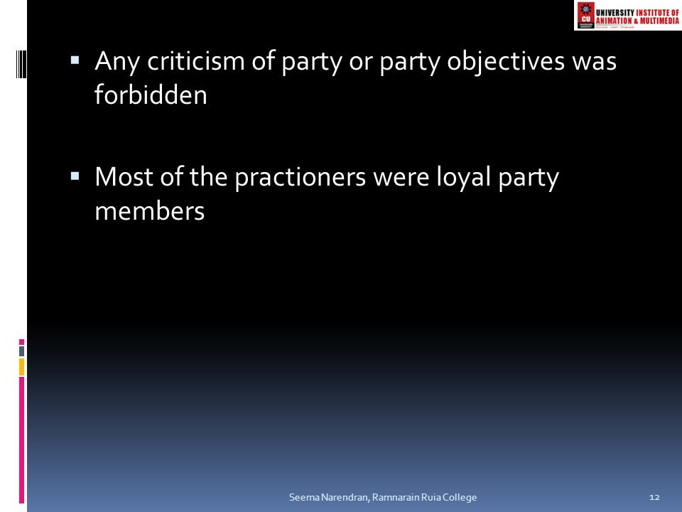 Any criticism of party or party objectives was forbidden