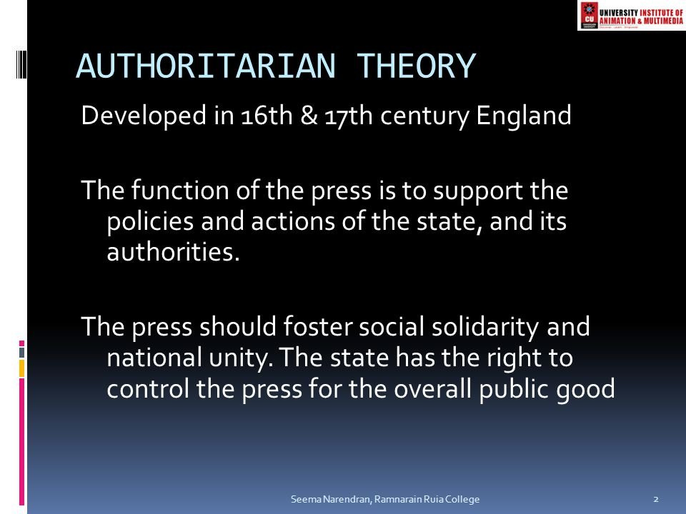 AUTHORITARIAN THEORY Developed in 16th & 17th century England