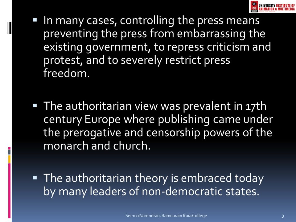 In many cases, controlling the press means preventing the press from embarrassing the existing government, to repress criticism and protest, and to severely restrict press freedom.