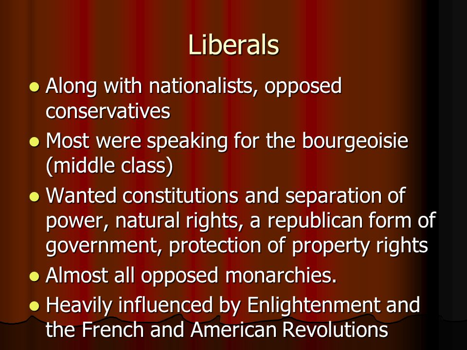 Liberals Along with nationalists, opposed conservatives