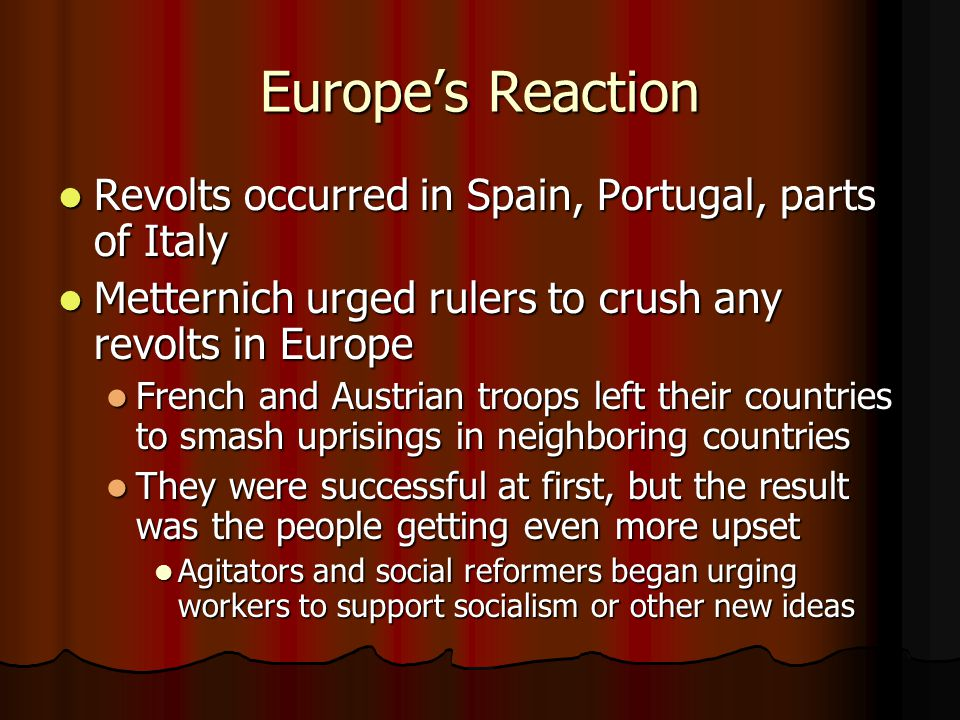 Europe's Reaction Revolts occurred in Spain, Portugal, parts of Italy