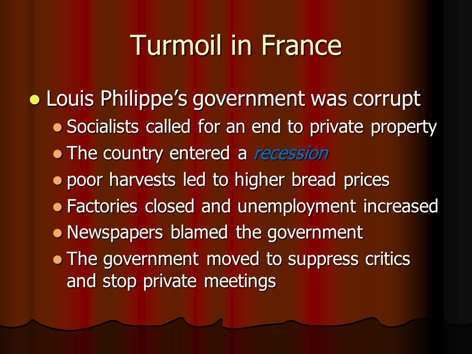 Turmoil in France Louis Philippe's government was corrupt