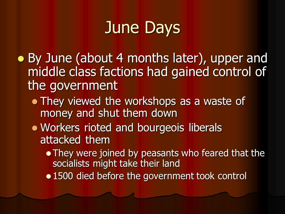 June Days By June (about 4 months later), upper and middle class factions had gained control of the government.