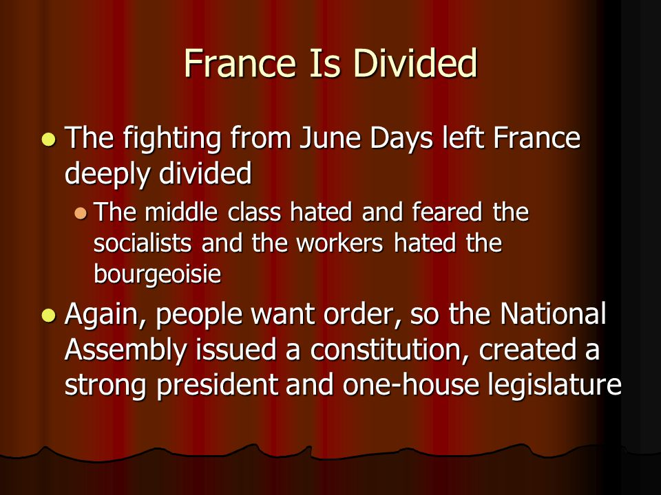 France Is Divided The fighting from June Days left France deeply divided.