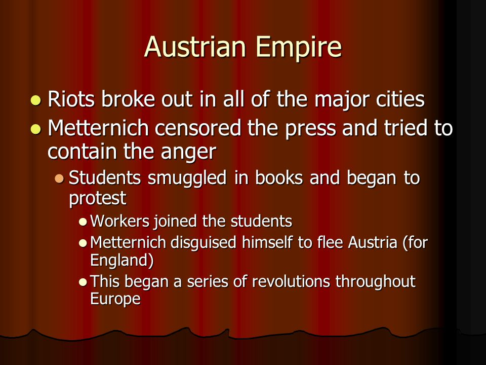 Austrian Empire Riots broke out in all of the major cities