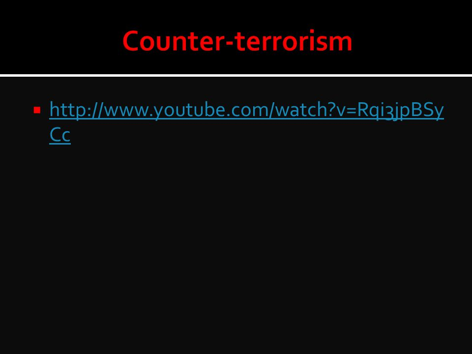 Counter-terrorism http://www.youtube.com/watch v=Rqi3jpBSyCc