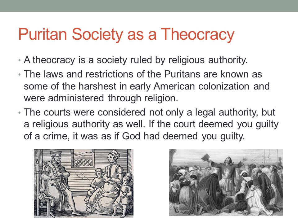 the importance of theocracy and power in a puritan society The puritans had the creation of a godly society as their the classical education of the puritans issues and other issues of public importance.