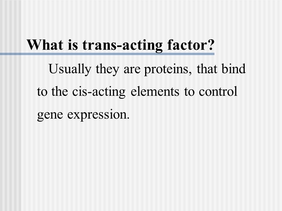 What is trans-acting factor