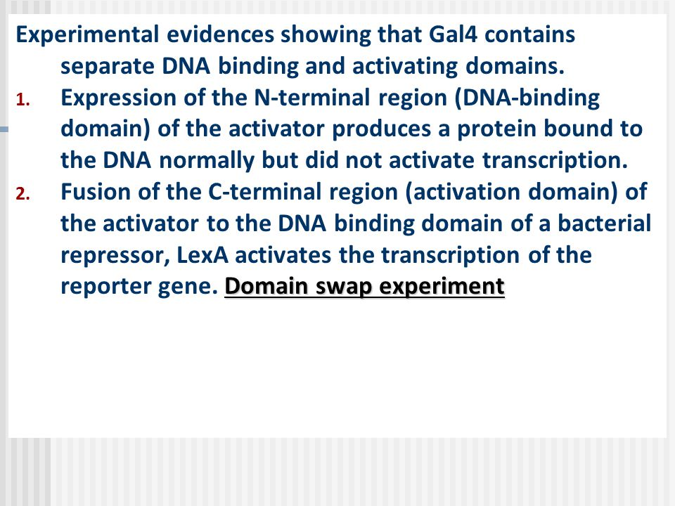 Experimental evidences showing that Gal4 contains separate DNA binding and activating domains.