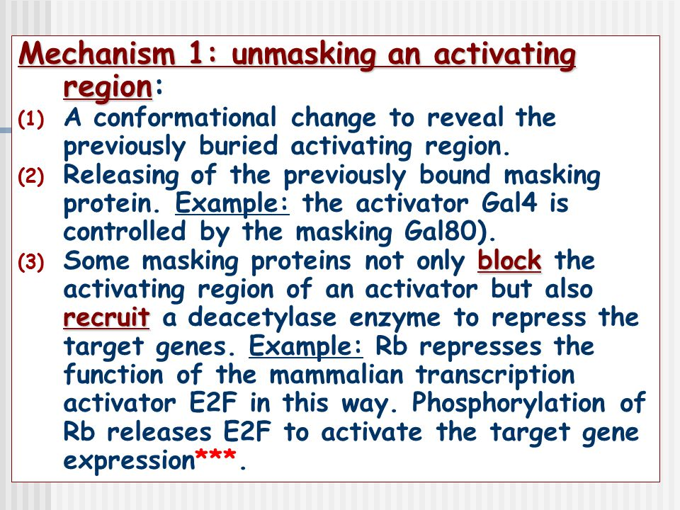 Mechanism 1: unmasking an activating region: