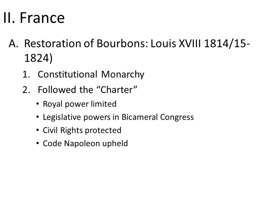 II. France Restoration of Bourbons: Louis XVIII 1814/15-1824)