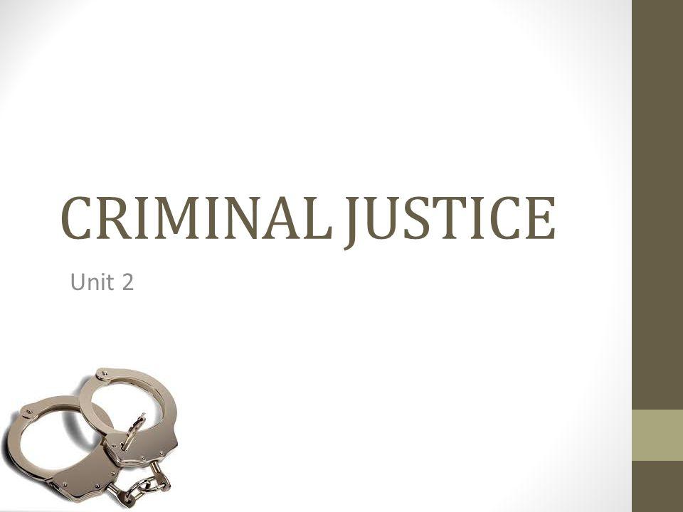 CRIMINAL JUSTICE Unit 2