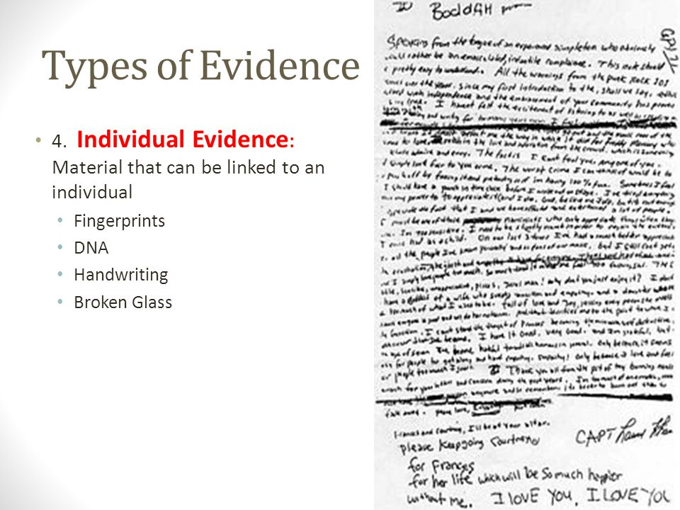 Types of Evidence 4. Individual Evidence: Material that can be linked to an individual. Fingerprints.