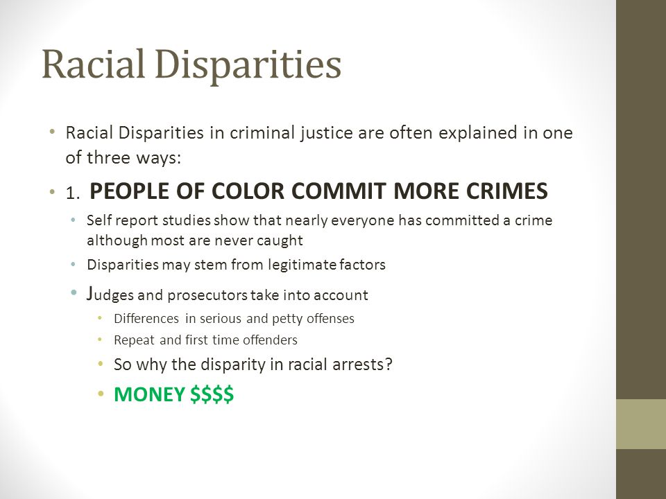 Racial Disparities Judges and prosecutors take into account MONEY $$$$