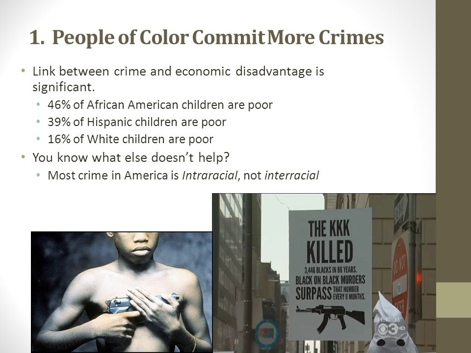 1. People of Color Commit More Crimes