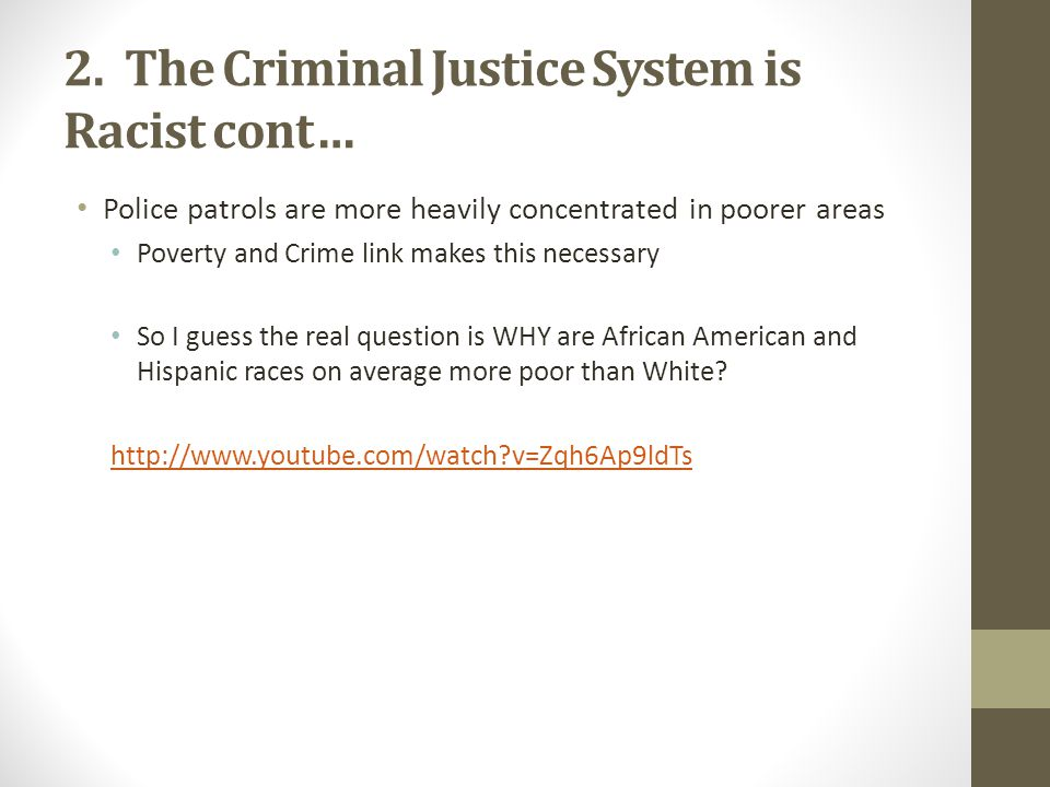 2. The Criminal Justice System is Racist cont…