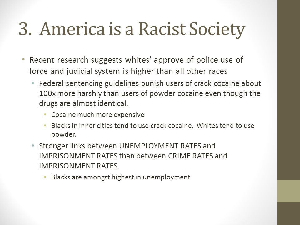 3. America is a Racist Society