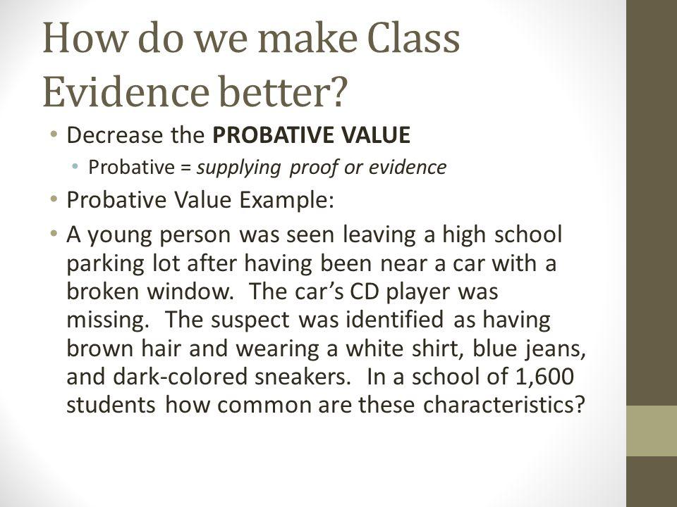 How do we make Class Evidence better