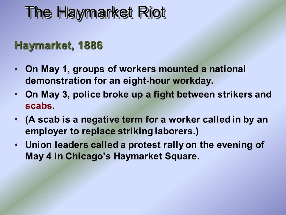 The Haymarket Riot Haymarket, 1886