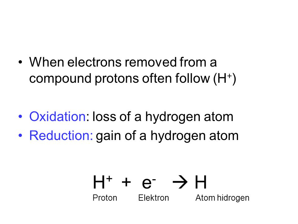 When electrons removed from a compound protons often follow (H+)
