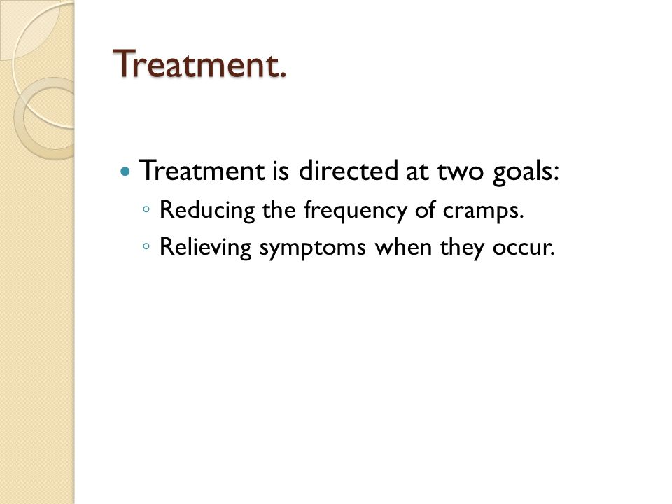 Treatment. Treatment is directed at two goals: