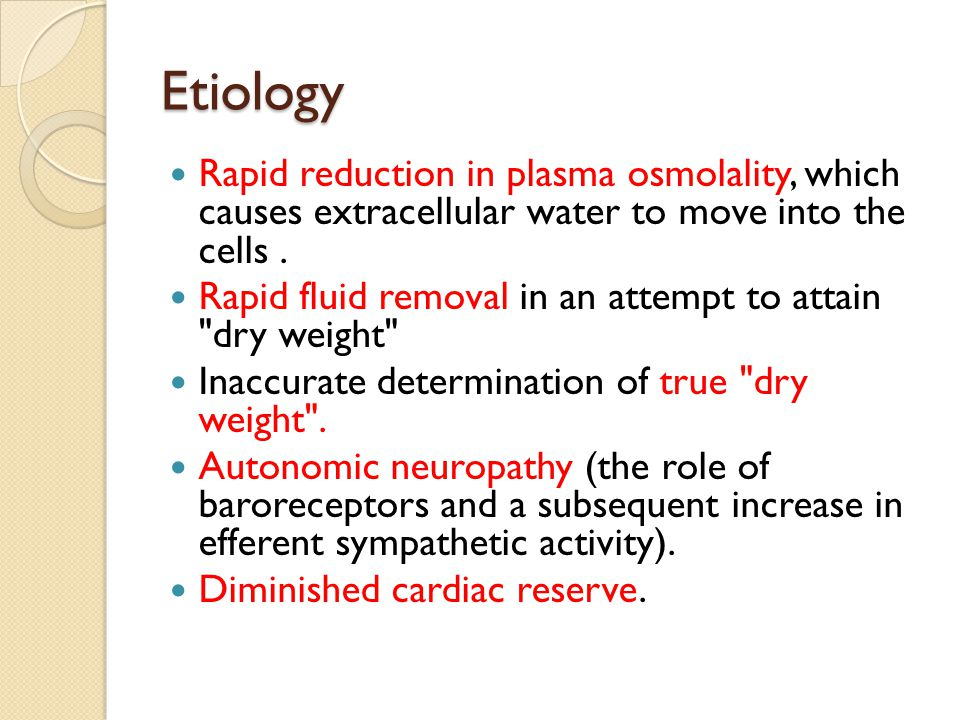 Etiology Rapid reduction in plasma osmolality, which causes extracellular water to move into the cells .