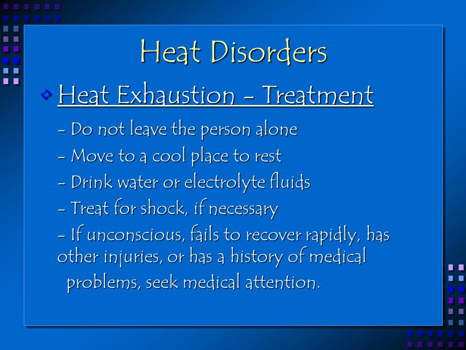 Heat Disorders Heat Exhaustion - Treatment