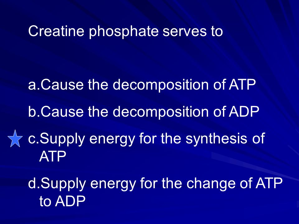 Creatine phosphate serves to