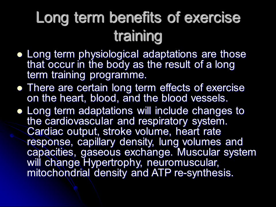 Long term benefits of exercise training