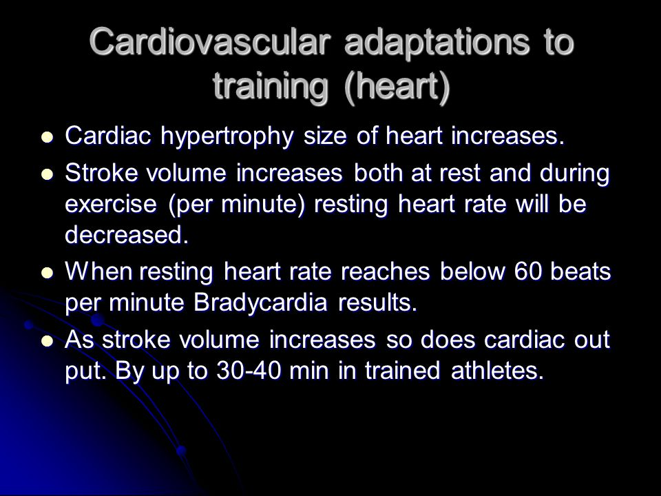 Cardiovascular adaptations to training (heart)